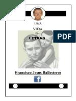 Una Vida en Letras.-Francisco Jesús Ballesteros