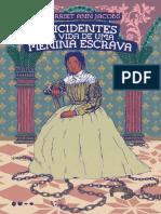 Incidentes Na Vida de Uma Menina Escrava by Harriet Ann Jacobs
