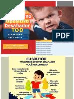 Transtorno Opositivo Desafiador - TOD