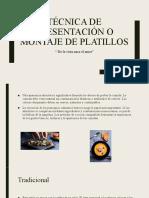 TÉCNICA DE PRESENTACIÓN O MONTAJE DE PLATILLOS