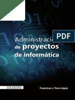 Administración de proyectos de informática - Francisco J. Toro López.pdf
