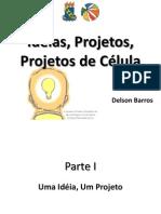 Idéias, Projetos, Projetos de Célula