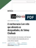 A meritocracia é um mito que alimenta as desigualdades, diz Sidney Chalhoub _ Unicamp.pdf