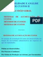 CUSTOS II Aula01 Sistemas x Métodos de Custeio
