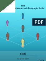 Sistema de Indicadores de Percepção Social (SIPS) 2010 - SUS e Saúde Suplementar