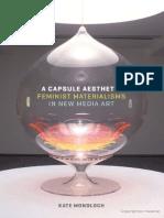 Kate Mondloch - A Capsule Aesthetic_ Feminist Materialisms in New Media Art (2018, University of Minnesota Press) - libgen.lc.pdf