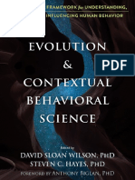 Wilson, D.S., Hayes, S.C. & Biglan, A. (2018). Evolution and contextual behavioral science an integrated framework for understanding, predicting and influencing human behavior. Oakland Context Press..pdf