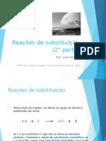 Reações de substituição - 2ª parte - SLIDES