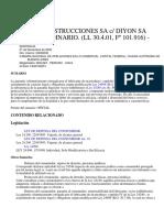 ARTEMIS CONSTRUCCIONES SA c_ DIYON SA Y OTRO s_ ORDINARIO. (LL 30.4.01, Fº 101.916) -