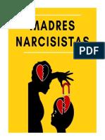 Madres Narcisistas_ Cómo manejar a una madre narcisista y recuperarse del TEPT-C (Spanish Edition)