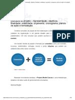 Estrutura do projeto – Apresentação, objetivos, finalidade, viabilidade, orçamento, cronograma, planos de ação e formatação