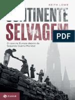 Keith Lowe - Continente Selvagem O Caos na Europa Depois da Segunda Guerra Mundial