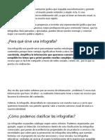 Una infografía es una representación gráfica que respalda una información y permite traducirla en algo que todo el mundo puede entender a simple vista.docx