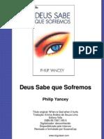 Philip Yancey - Deus sabe que sofremos