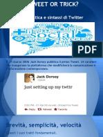 Tweet or trick