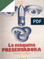 La Maquina Preservadora - Philip K. Dick