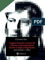 Lógica formal e teoria da ciência contemporânea frente à lógica hegeliana  -  aproximações e críticas