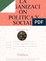 -ORGANIZACION POLITICA Y SOCIAL