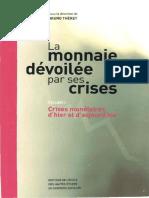 La monnaie devoilee par ses crises.  Volume 1 - crises monetaires dhier et daujourdhui. by Theret Bruno Edited (z-lib.org).pdf