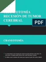 CRANEOTOMÍA RECESIÓN DE TUMOR CEREBRAL