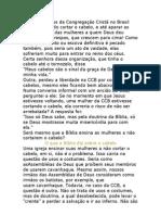 Para os adeptos da Congregação Cristã no Brasil