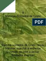 9 - Marchai, Soldados de Cristo