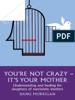 You're Not Crazy - It's Your Mother_ Understanding and Healing for Daughters of Narcissistic Mothers ( PDFDrive.com ).pdf