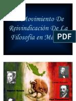 Movimiento De Reivindicación De La Filosofía en México [Modo de compatibilidad]