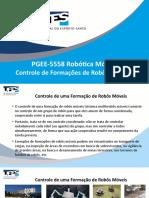 PGEE5558 Conjunto 7 - Controle de Formacoes de Robos Moveis