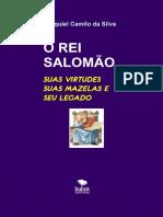 O REI SALOMÃO. Ezequiel Camilo da Silva SUAS VIRTUDES MAZELAS E SEU LEGADO