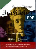 FARIA, João Roberto (Dir) - História Do Teatro Brasileiro I