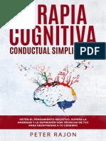 Terapia Cognitiva Conductual Simplificada_ Detén el pensamiento negativo, supera la ansiedad y la depresión con técnicas de TCC para reentrenar a tu cerebro. (Spanish Edition)