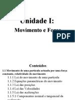 1.1 Movimento de uma particular actuada por uma força constante, relatividade do movimento