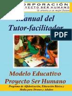 MANUAL DEL TUTOR-FACILITADOR MODELO EDUCATIVO PROYECTO SER HUMANO