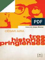 Tres historias pringlenses - Cesar Aira