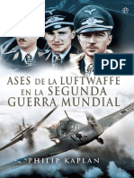 Kaplan Philip - Ases De La Luftwaffe En La Segunda Guerra Mundial.pdf