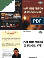 Para onde tem ido os Evangelistas?