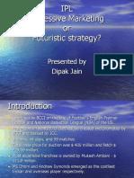 IPL Aggressive Marketing  or Futuristic strategy
