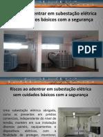 RISCOS AO ADENTRAR EM SUBESTAÇÃOES 2017