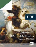 Convertir les musulmans. Espagne, 1491-160 - Isabelle Poutrin