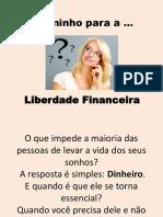 O Caminho Para a... Liberdade Financeira