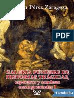 Galeria funebre de historias tragicas espectros y sombras ensangrentadas I - Agustin Perez Zaragoza