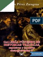 Galeria funebre de historias tragicas espectros y sombras ensangrentadas V - Agustin Perez Zaragoza.pdf