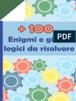 +100 Enigmi e giochi logici da risolvere (Italian Edition)