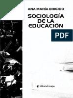 Ana Maria Brigido- Libro Sociología de la Educación.pdf