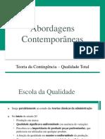 Abordagens Contemporâneas - Teoria da Contingência - Qualidade Total.pdf