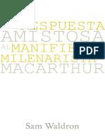 WALDRON, Sam (2020) Una Respuesta Amistosa al Manifiesto Milenarista de MacArthur. Legado Bautista Confesional.pdf