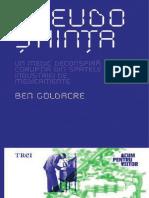 Ben Goldacre - Pseudoștiinta. Un Medic Deconspiră Corupția Din Spatele Industriei de Medicamente