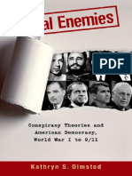 Olmsted - Real Enemies_ Conspiracy Theories and American Democracy, World War I to 9_11-Oxford University Press (2009).pdf