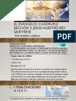 El Evangelio Cuádruple. Sección 5. Jesús-nuestro Rey Que Viene (Roberto Gerena, Versión Para Estudiantes)